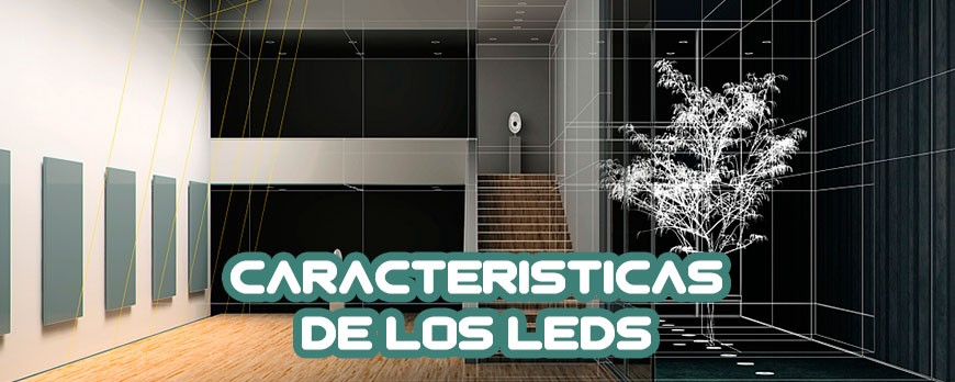 CARACTERISTICAS DE LOS LED